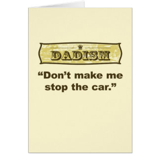 Dadism - Don't make me stop the car Card