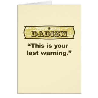 Dadism - This is your last warning Card
