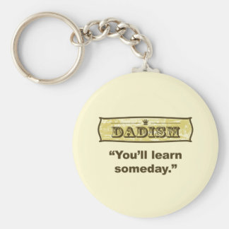 Dadism - you'll learn someday basic round button keychain