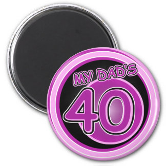 Dad's 40th b-day from daughters 2 inch round magnet