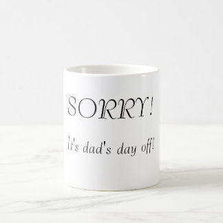 Dad's day off mug