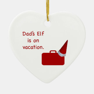 Dad's Elf is on vacation products Ceramic Heart Ornament