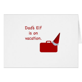 Dad's Elf is on vacation products Greeting Card