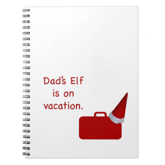 Dad's Elf is on vacation products Spiral Note Book