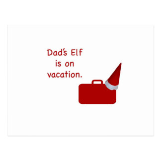 Dad's Elf is on vacation products Postcard