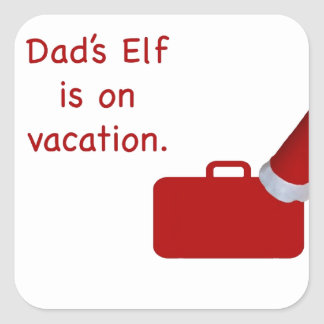 Dad's Elf is on vacation products Square Sticker