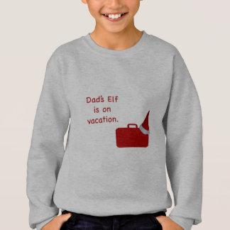Dad's Elf is on vacation products Sweatshirt