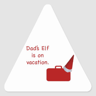 Dad's Elf is on vacation products Triangle Sticker