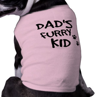 Dad's Furry Kid Dog T Shirt