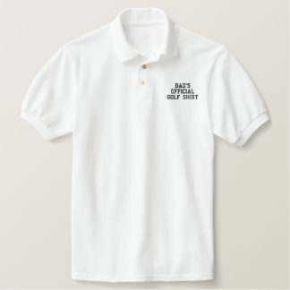 DADS OFFICIAL GOLF SHIRT EMBROIDERED POLO SHIRTS