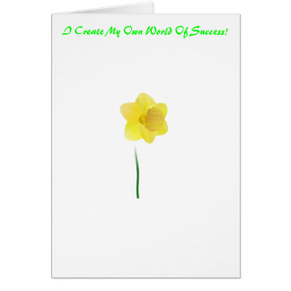 daffodil, I Create My Own World Of Success! Stationery Note Card
