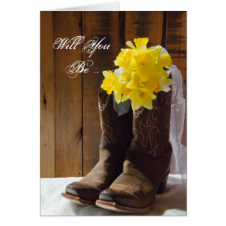Daffodils Cowboy Boots Will You Be My Bridesmaid Card