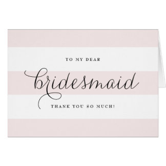 Dainty Script & Pink Stripes Bridesmaids Thank You Note Card