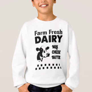 Dairy farm fresh, milk cheese butter sweatshirt
