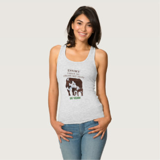 Dairy Takes Me from my MOM Vegan tank top