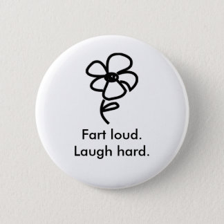 daisy02, Fart loud.Laugh hard. 2 Inch Round Button