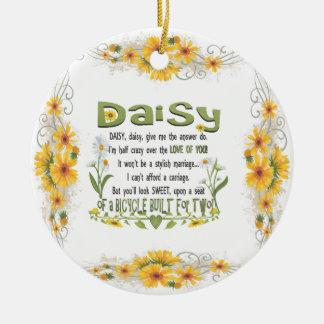 Daisy, daisy give me the answer do! ceramic ornament