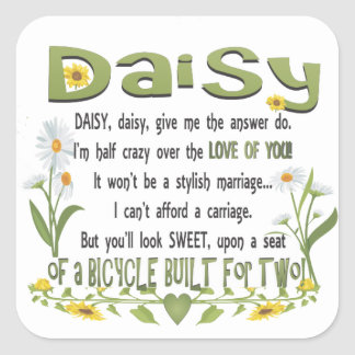 Daisy, Daisy Give Me the Answer Do Square Sticker