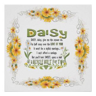 Daisy, daisy give me your answer do. poster