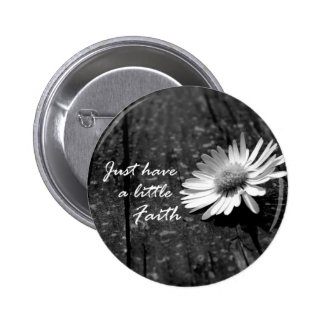 Daisy Wood Have Faith Quote 2 Inch Round Button