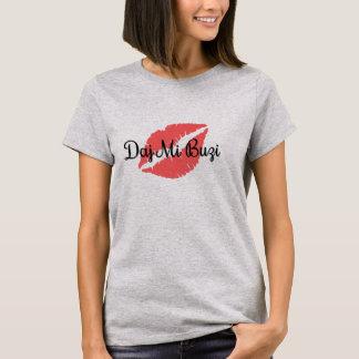 Daj Mi Buzi T-Shirt