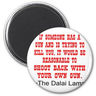 Dalai Lama Shoot Back With Your Own Gun Magnet