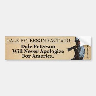 Dale Peterson Will Never Apologize For America. Bumper Sticker