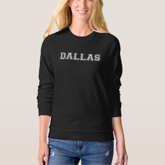 Dallas Texas Sweatshirt