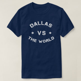 Dallas VS The World T-Shirt