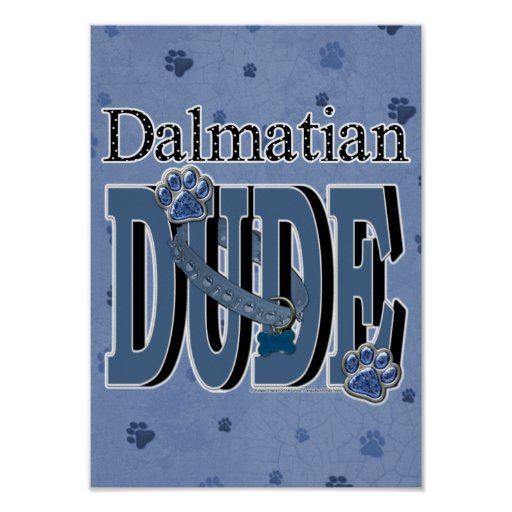 Dalmatian DUDE Print