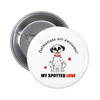 Dalmatians are awesome 2 inch round button