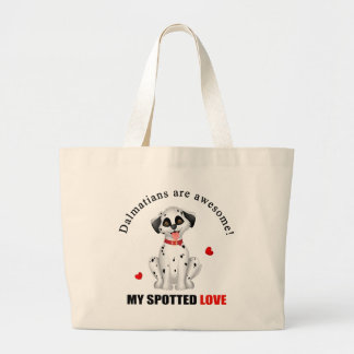 Dalmatians are awesome large tote bag