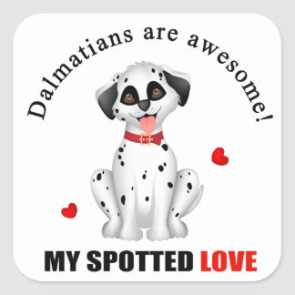 Dalmatians are awesome square sticker