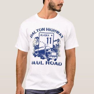 DALTON HIGHWAY HAUL ROAD T-Shirt