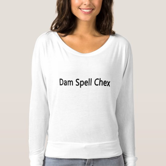 Dam Spell Chex (Humourous Long Sleeve) T-shirt