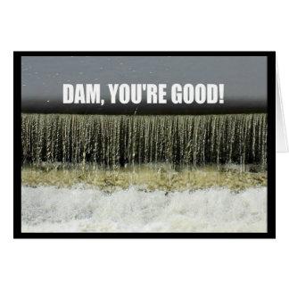 Dam, You're Good! Congratulations Card