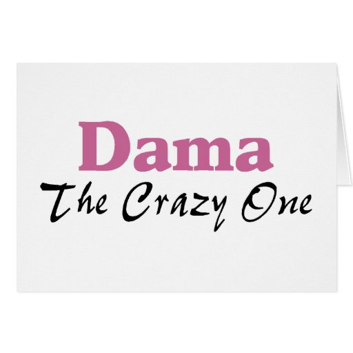 Dama The Crazy One Greeting Card