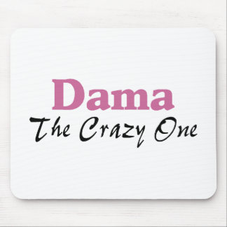 Dama The Crazy One Mouse Pad