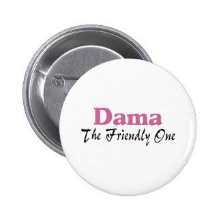 Dama The Friendly One 2 Inch Round Button