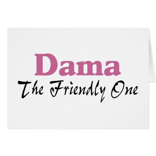 Dama The Friendly One Cards