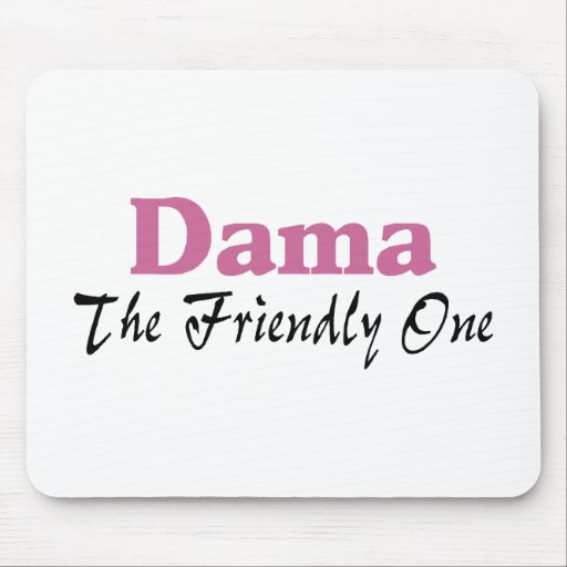 Dama The Friendly One Mouse Pad
