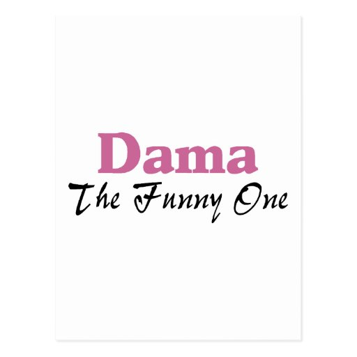 Dama The Funny One Post Cards