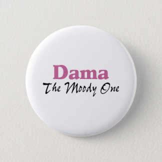 Dama The Moody One 2 Inch Round Button