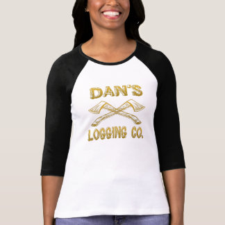 Dan s Logging Company Shirt