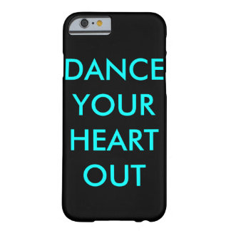 DANCE ALL DAY BARELY THERE iPhone 6 CASE