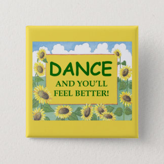 Dance and You'll Feel Better 2 Inch Square Button