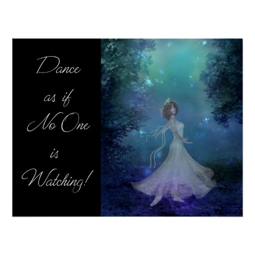 Dance as if No One was Watching! Fantasy Print