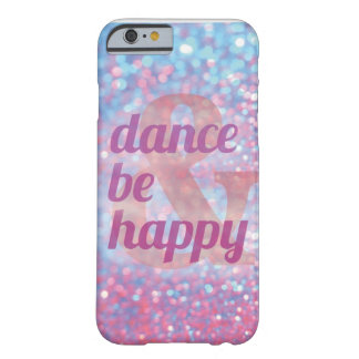 Dance & Be Happy iPhone 6 case