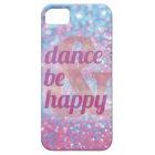 Dance & Be Happy iphone case