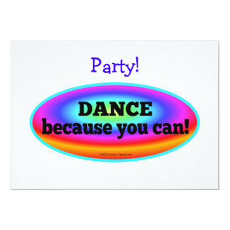 """Dance Because You Can"" Psychedelic Colorful Dance 5"" X 7"" Invitation Card"